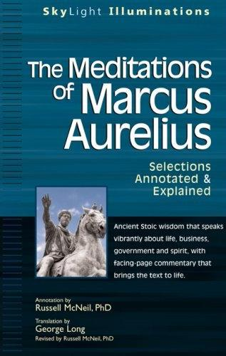 The Meditations of Marcus Aurelius, Selections Annotated and Explained by Russell McNeil PhD, Order from Amazon Canada